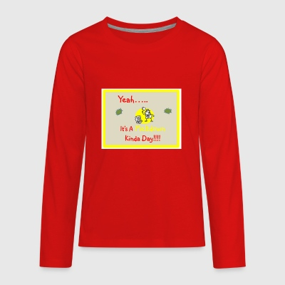 Yeah...It's A Meltdown Kinda Day!!! - Kids' Premium Long Sleeve T-Shirt