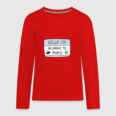 Hello I'm Allergic to People - Kids' Premium Long Sleeve T-Shirt