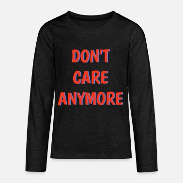 Caress don't care anymore - Kids' Premium Longsleeve Shirt