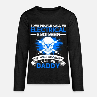 Electrical Engineering Electrical Engineer Daddy Shirt - Kids' Premium Long Sleeve T-Shirt