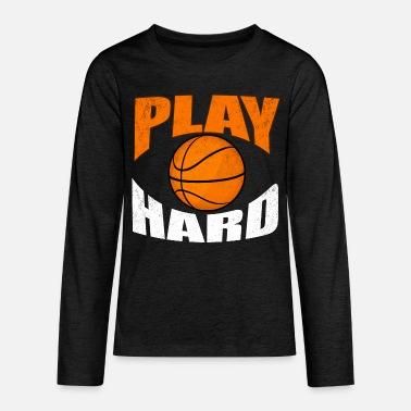 Designs For Street Play Hard Basketball Design for Training - Kids' Premium Longsleeve Shirt