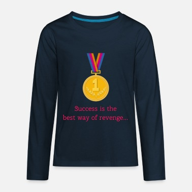 Success is thebest way of revenge - Kids' Premium Longsleeve Shirt