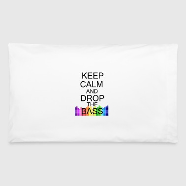 Keep Calm and Drop The Bass - Pillowcase