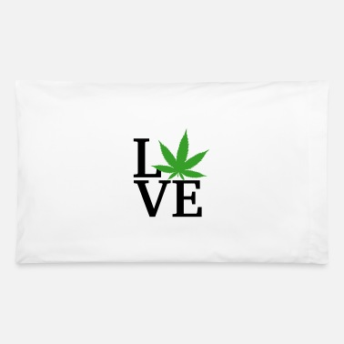 I love weed - Pillowcase