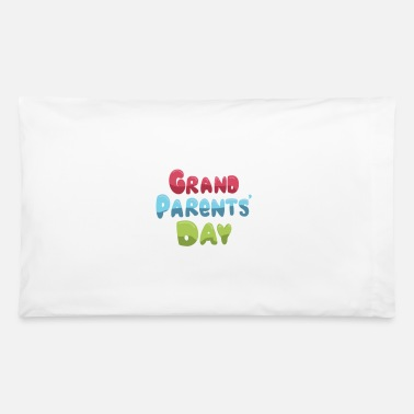 Grand Parents Grand Parents' Day - Pillowcase 32'' x 20''