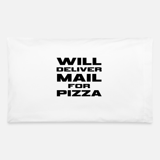 Will Deliver Mail For Pizza Mail Carrier Mailman Pillowcase 32 X 20 White