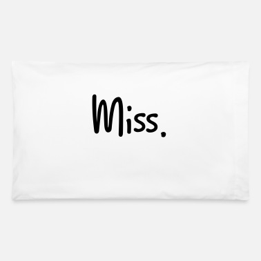 Miss miss - Pillowcase 32'' x 20''