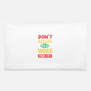 Wishes do not wish it - Pillowcase 32'' x 20''