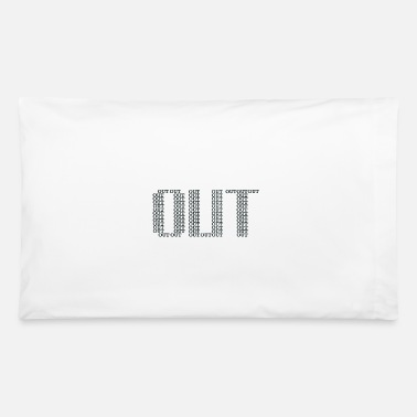 Out OUT - Pillowcase 32'' x 20''