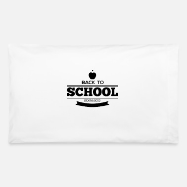 Luck Back to school looking good - Pillowcase