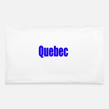 Quebec quebec - Pillowcase 32'' x 20''