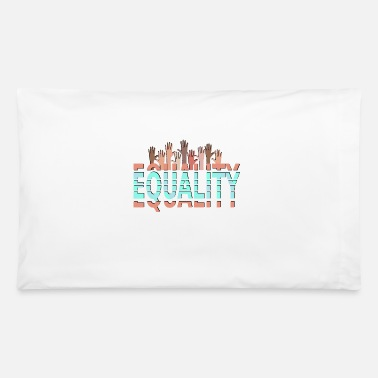 Amazing Equality - Pillowcase 32'' x 20''