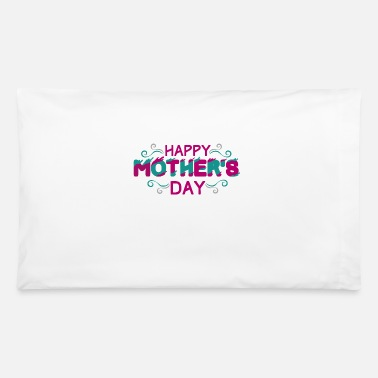 Funny Mothers Day Happy Mothers Day Funny - Pillowcase 32'' x 20''