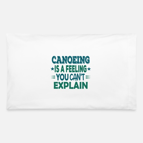 Cool Funny Best Canoeing River Sayings Quotes Gift Pillowcase 32\'\' x 20\'\' -  white