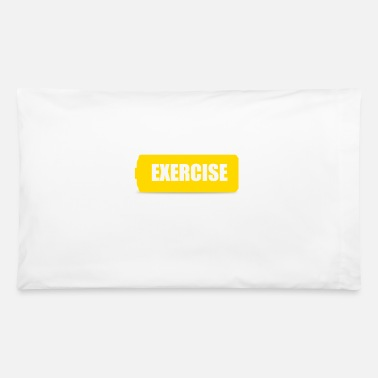 Exercise exercise - Pillowcase 32'' x 20''
