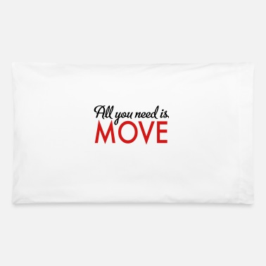 Move move - Pillowcase 32'' x 20''