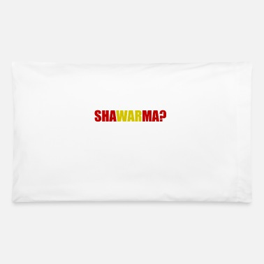 Shawarma Shawarma - Pillowcase 32'' x 20''