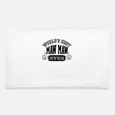 Maw World s Best Maw Maw Ever - Pillowcase 32'' x 20''