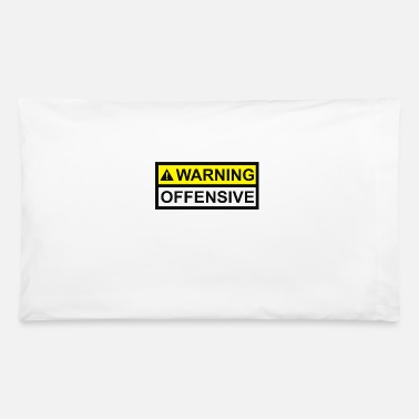 Offensive Warning Offensive - Pillowcase 32'' x 20''