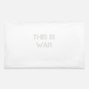 War This Is War - Pillowcase 32'' x 20''