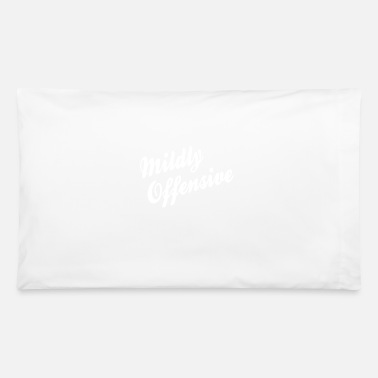 Offensive Mildly Offensive - Pillowcase 32'' x 20''