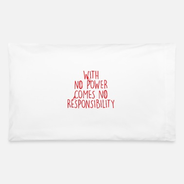 Power With No Power - Pillowcase