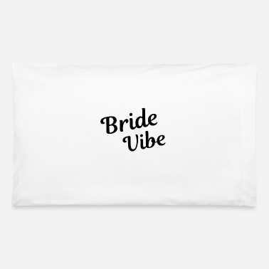 Wedding Bachelorette Party Wedding Bride Vibe Gift Idea - Pillowcase 32'' x 20''