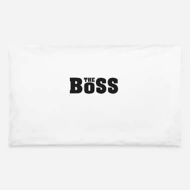 Boss The boss - Pillowcase 32'' x 20''