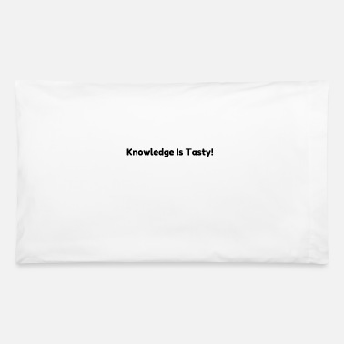 Tasty Knowledge is tasty - Pillowcase