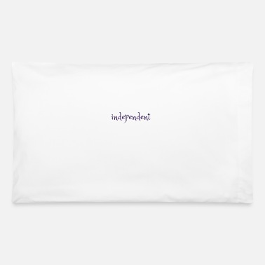 Independence independent - Pillowcase 32'' x 20''