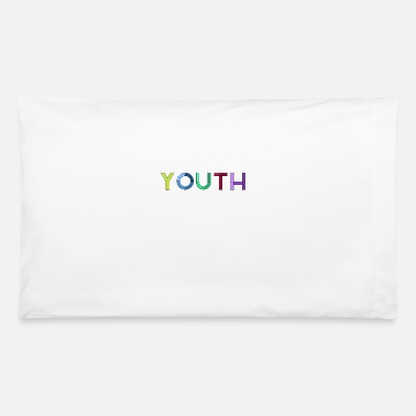 Youth Youth - Pillowcase 32'' x 20''