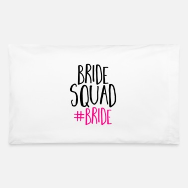 Bride Bride Squad Bride - Pillowcase 32'' x 20''