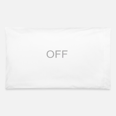 Off off - Pillowcase