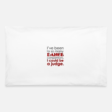Funny Dance Mom Funny Dance Mom Dad Judge square - Pillowcase 32'' x 20''