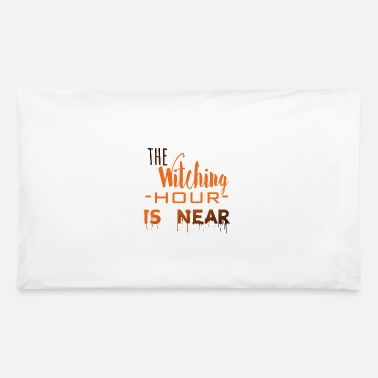 Witching Hour The Witching Hour is Near. - Pillowcase 32'' x 20''