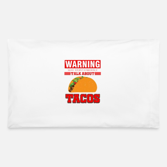 Tacos Food Warning | Mexican Funny Quote | Love Pillowcase 32\'\' x 20\'\' -  white