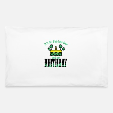 Kiss Its St Patricks Day and My Birthday Boy girl Kids - Pillowcase 32'' x 20''
