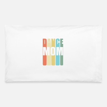 Funny Dance Mom Dance Mom Retro Design - Dance Mom - Pillowcase 32'' x 20''