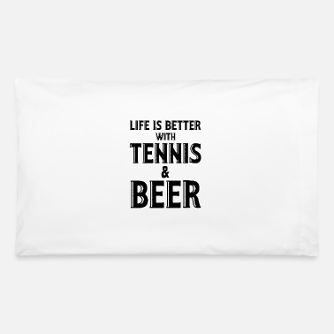 Revolver Life is better with tennis and beer - Pillowcase 32'' x 20''