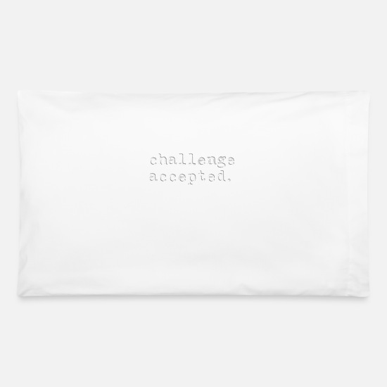 Competition Pillow Cases - Challenge Accepted Competition Gift - Pillowcase 32'' x 20'' white