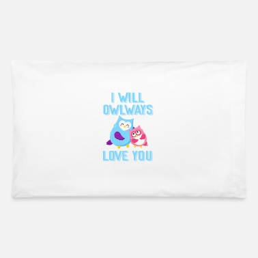 Night Owls I will owlways love you - Pillowcase 32'' x 20''