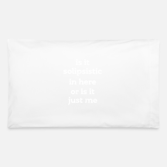 Philosophy Pillow Cases - Philosophy Philosopher Solipsistic - Pillowcase 32'' x 20'' white