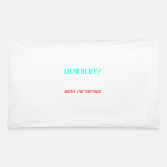 Sayings Pillow Cases - Adult Humor - Pillowcase 32'' x 20'' white