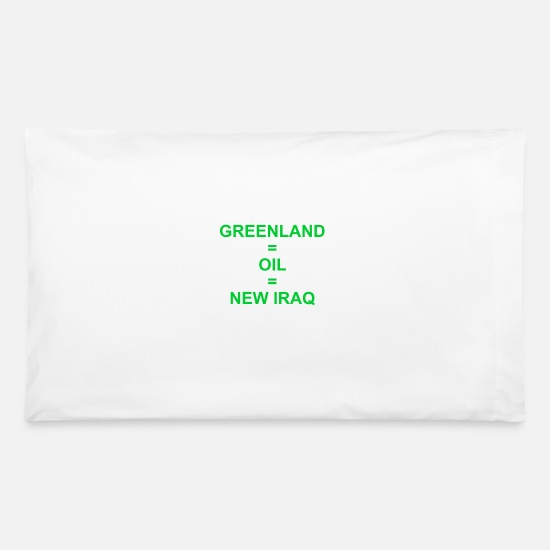 Greenland Pillow Cases - Greenland is not for Sale Anti Trump Anti War GIft - Pillowcase 32'' x 20'' white