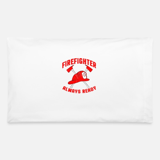 Coworker Pillow Cases - Firefighter Always Ready - Pillowcase 32'' x 20'' white
