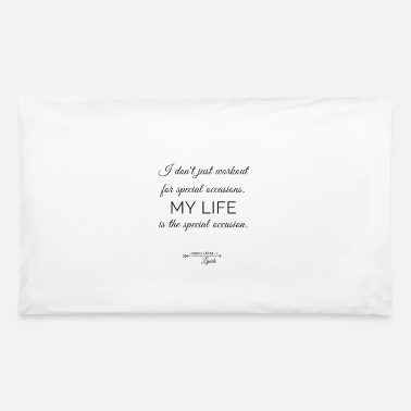 Occasion My Life Occasion - Pillowcase