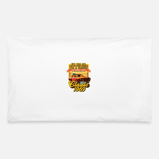Funny Pillow Cases - Classic 1969 I'm not old I'm a classic, all - Pillowcase 32'' x 20'' white