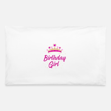Birthday Birthday Girl Gift Idea Birthday Party - Pillowcase 32'' x 20''