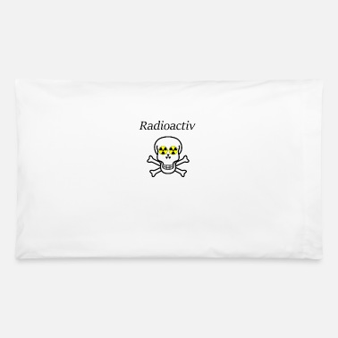 Radioactive - Pillowcase 32'' x 20''