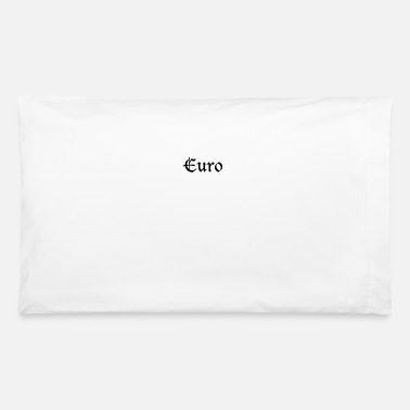 Euro Euro - Pillowcase 32'' x 20''